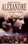 L'Enfant Perse (Alexandre, #2) - Mary Renault, Paul Chemla