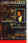 Emerson among the Eccentrics: A Group Portrait - Carlos Baker, James R. Mellow