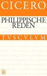 Die Philippischen Reden / Philippica: Lateinisch - Deutsch - Cicero, Manfred Fuhrmann, Rainer Nickel