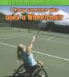 I Know Someone Who Uses a Wheelchair. Sue Barraclough - Sue Barraclough