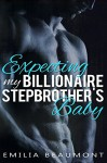 Expecting my Billionaire Stepbrother's Baby - Emilia Beaumont