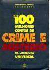 Os 100 melhores Contos de Crime e Mistério da Literatura Universal - Flávio Moreira da Costa