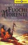 Fuochi morenti - Brian Moore, Manrico Murzi