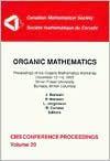 Organic Mathematics: Proceedings of the Organic Mathematics Workshop, December 12-14, 1995, Simon Fraser University, Burnaby, British Colum - Jonathan M. Borwein