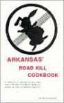 Arkansas Roadkill Cookbook - Bruce Carlson