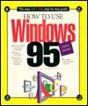 How To Use Windows 95 - Douglas Hergert