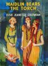 Maidlin Bears the Torch (The Abbey Girls, #26) - Elsie J. Oxenham