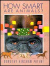 How Smart Are Animals? - Dorothy Hinshaw Patent