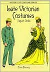 Late Victorian Costumes Paper Dolls - Tom Tierney