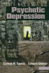 Psychotic Depression - Edward Shorter