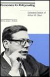 Economics For Policymaking: Selected Essays Of Arthur M. Okun - Arthur M. Okun