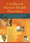 Childhood Mental Health Disorders: Evidence Base and Contextual Factors for Psychosocial, Psychopharmacological, and Combined Interventions - Ronald T. Brown, George J. DuPaul, David O. Antonuccio