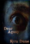 Dear Agony - Kyra Dune