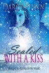 Sealed With a Kiss (Prequel to Keeper of My Heart) - Darcy Flynn