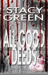 All Good Deeds - Stacy Green
