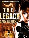 The Legacy: A Darla Cavannah Mystery - Gary Gusick