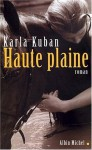 Haute Plaine (Collections Litterature) (French Edition) - Karla Kuban