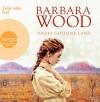 Dieses goldene Land - Barbara Wood, Tanja Geke, Veronika Cordes