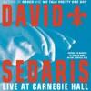 David Sedaris Live at Carnegie Hall - David Sedaris, David Sedaris