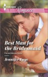 Best Man for the Bridesmaid - Jennifer Faye