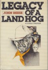 Legacy of a Land Hog - John Henry Reese