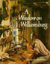 A Window on Williamsburg - John J. Walklet, Thomas K. Ford, Taylor Lewis