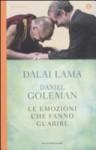 Le emozioni che fanno guarire: Conversazioni con il Dalai Lama - Daniel Goleman, Giancarlo Zausa