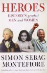 Heroes - Simon Sebag Montefiore