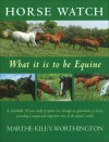 Horse Watch: What It Is to Be Equine - Marthe Kiley-Worthington