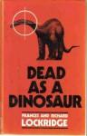 Dead as a Dinosaur - Richard Lockridge, Frances Lockridge