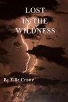 Lost in the Wildness - Ellie Crowe