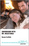 Snowbound With Dr. Delectable - Susan Carlisle