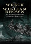 The Wreck of the William Brown - Tom Koch