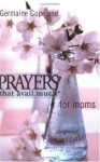 Prayers That Avail Much for Moms - Pocket - Germaine Copeland