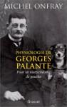 Physiologie de Georges Palante : Pour un nietzschéisme de gauche - Michel Onfray