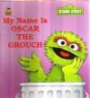 My Name is Oscar the Grouch - Liza Alexander