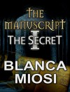 The Manuscript I The Secret - Blanca Miosi, Norma Beredjiklian