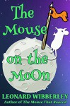 The Mouse On The Moon: eBook Edition (The Grand Fenwick Series 2) - Leonard Wibberley