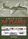 American X & Y Planes: Volume 1: Experimental Aircraft to 1945 - Kev Darling