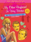 My Other Boyfriend Is Way Hotter: More Than 40 Games for Sassy Adults - Jessica Callahan, Barbara Sollof Levy