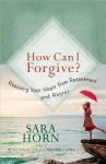 My Forgiveness Experiment: Listen, Let Go, and Move on - Sara Horn