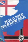 Hold the Narrow Sea: Naval Warfare in the English Channel, 1939-45 - Peter C. Smith