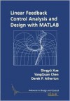 Linear Feedback Control: Analysis and Design with MATLAB - Dingyu Xue, YangQuan Chen