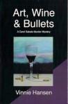 Art, Wine & Bullets - Vinnie Hansen