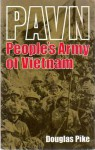 Pavn: People's Army of Vietnam - Douglas Pike