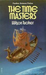 The Time Masters - Wilson Tucker