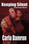 Keeping Silent (A Caleb Knowles Mystery) - Carla Damron