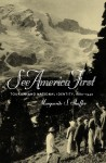 See America First: Tourism and National Identity 1880-1940 - Marguerite S. Shaffer