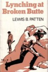 Lynching at Broken Butte - Lewis B. Patten