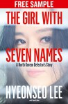 The Girl with Seven Names: Free Sampler: A North Korean Defector's Story - Hyeonseo Lee, David John